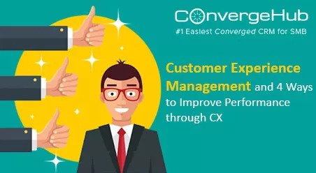 Customer Experience Management And 4 Ways